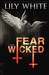 Fear the Wicked (Illusions Duet, #2) by Lily White