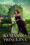 Kumánska princezná by Jana Pronská