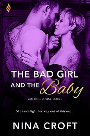 The Bad Girl and the Baby (Cutting Loose)