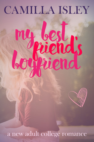 My Best Friend's Boyfriend  (Just Friends, #3)