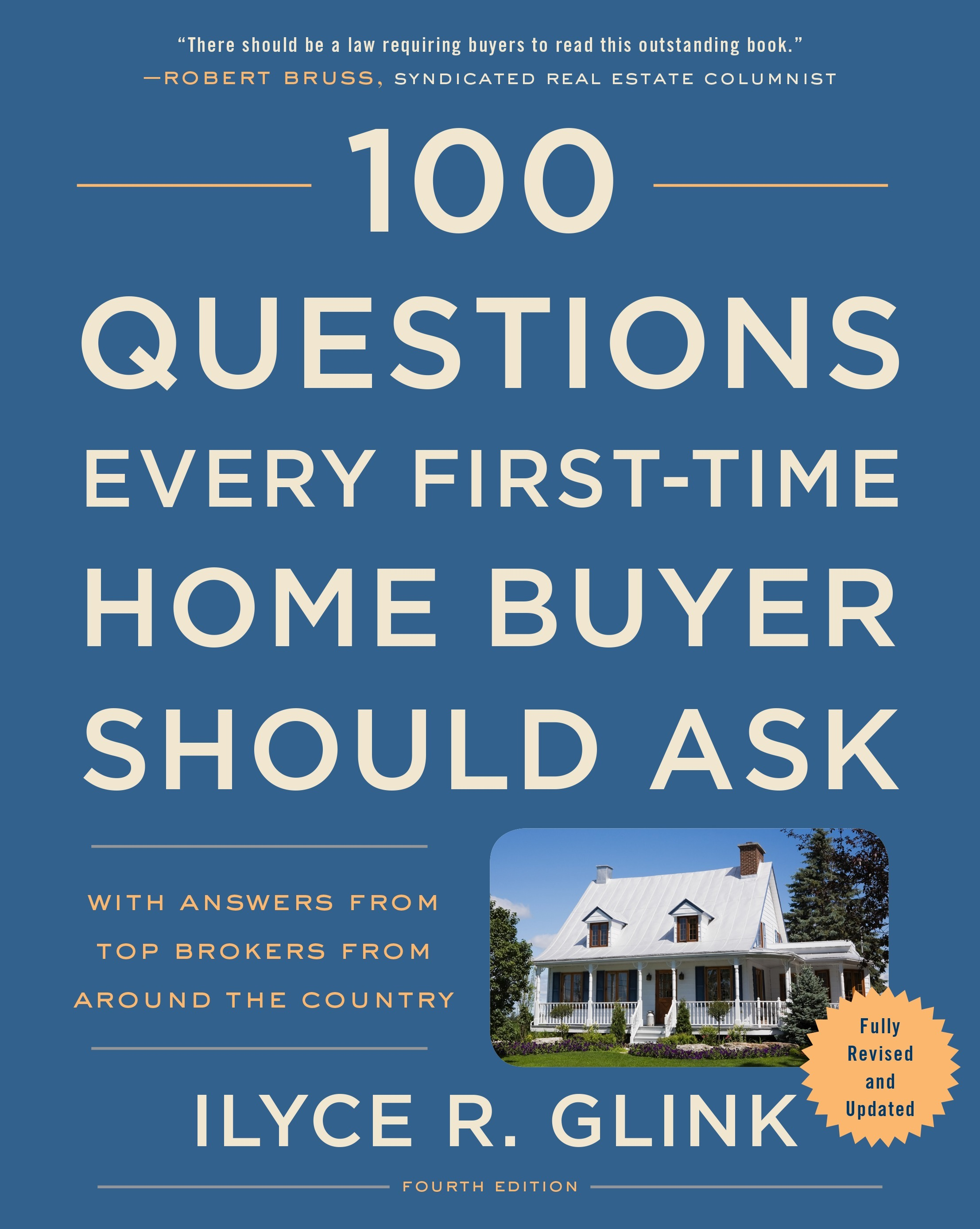 100 Questions Every First-Time Home Buyer Should Ask: 4th Edition