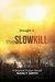 The Slow Kill by Nancy  Smith