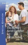 The Marine's Secret Daughter (Small-Town Sweethearts #1)