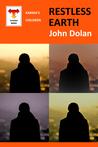 Restless Earth by John Dolan