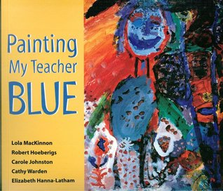 Painting My Teacher Blue : A Handbook for Teachers of Art in New Zealand Primary Schools