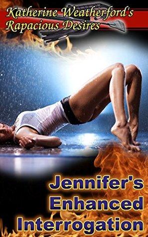 Jennifer's Enhanced Interrogation