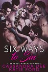Six Ways to Sin by Cassandra Dee
