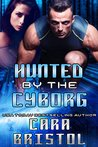 Hunted by the Cyborg (Cy-Ops Sci-fi Romance #6)