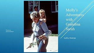 Molly's Adventures with Grandma Sarah (Hello History!)