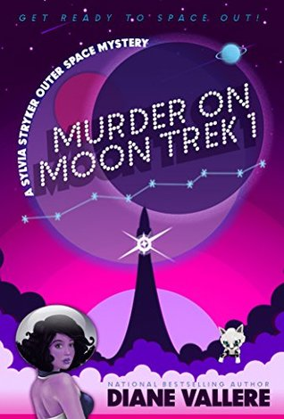 Murder on Moon Trek 1: A Sylvia Stryker Mystery (Outer Space Mysteries)
