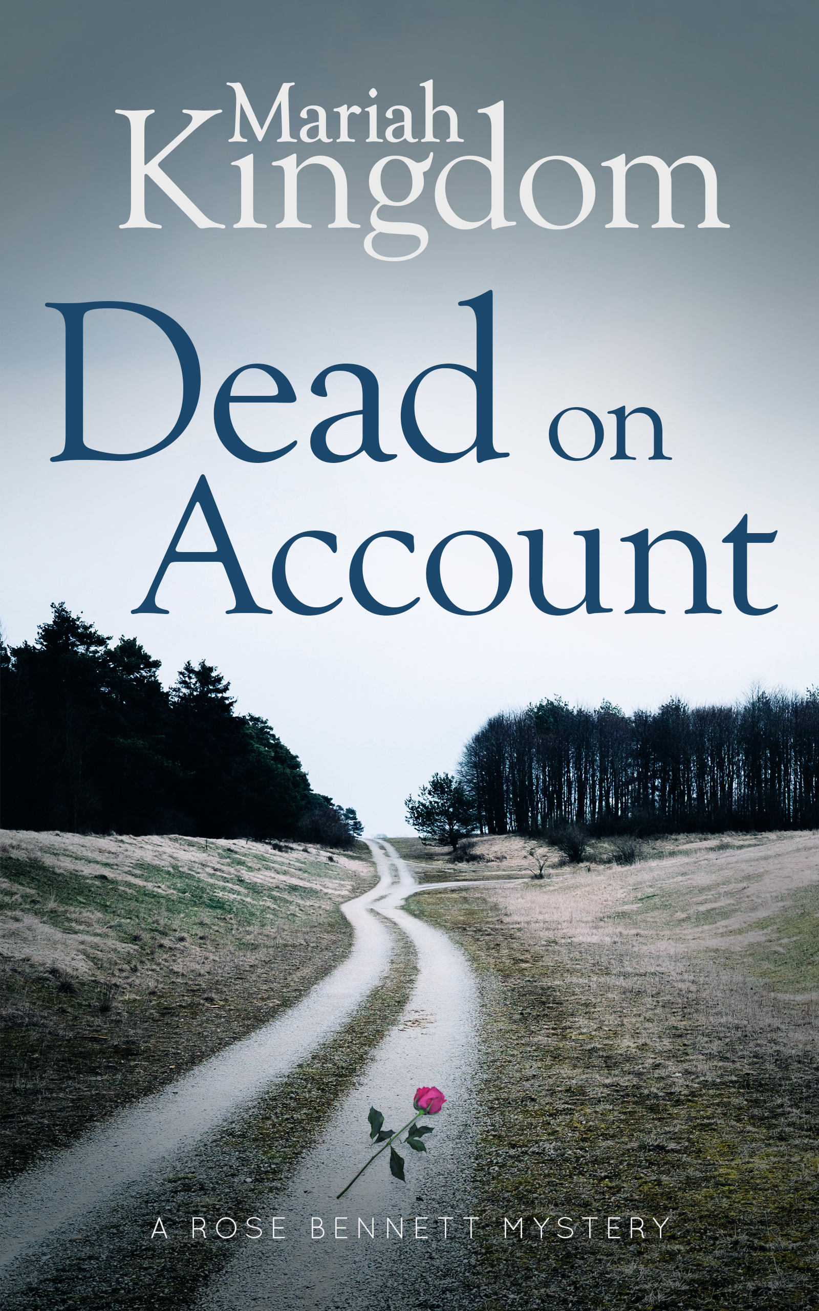 Dead on Account (A Rose Bennett Mystery #1)