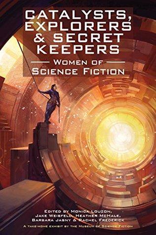 Catalysts, Explorers & Secret Keepers: Women of Science Fiction