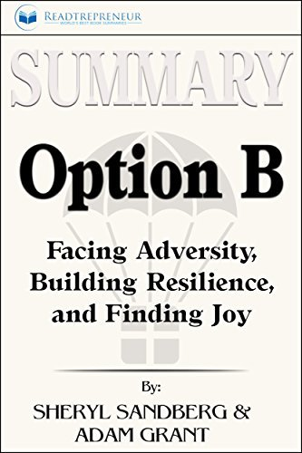 Summary: Option B: Facing Adversity, Building Resilience, and Finding Joy