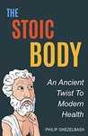 The Stoic Body: A...