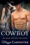 Cowboy: His Ranch. His Rules. His Secrets. (Taking Charge: Blazing Romance Suspens #1)