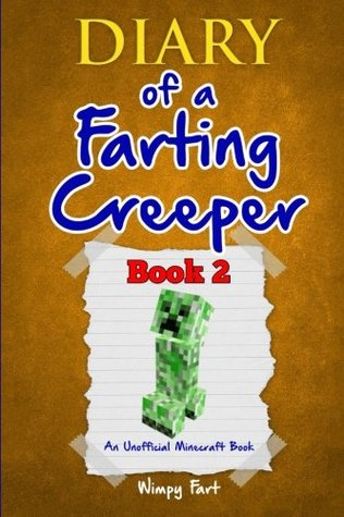 Diary of a Farting Minecraft Creeper: Book 2: How Does the Creeper DOUBLE His Power?: Volume 2