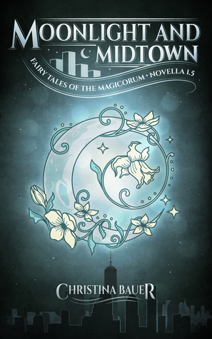 Moonlight And Midtown (Fairy Tales of the Magicorum #1.5)