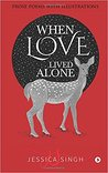 When Love Lived Alone