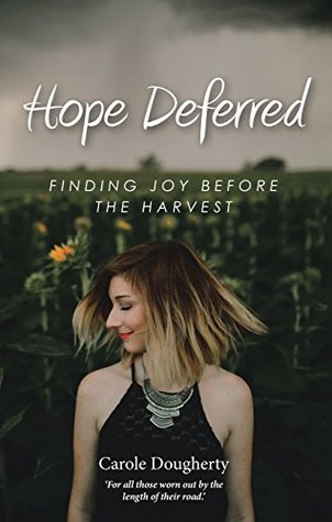 Hope Deferred: Finding Joy Before the Harvest
