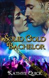 Solid Gold Bachelor (Bachelors Three Series Book 2)