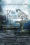The Fountain: Seven Extraordinary Stories by Seven of Your Favorite Authors