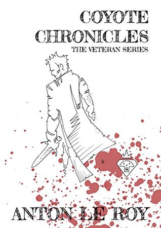 Coyote Chronicles (The Veteran Book 1)