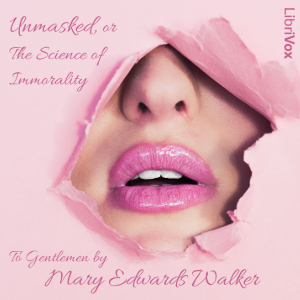 Unmasked, or the Science of Immorality. ...