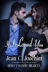 If I Loved You (Hollywood Hearts, #1)