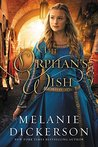 The Orphan's Wish by Melanie Dickerson