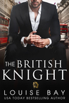 The British Knight by Louise Bay