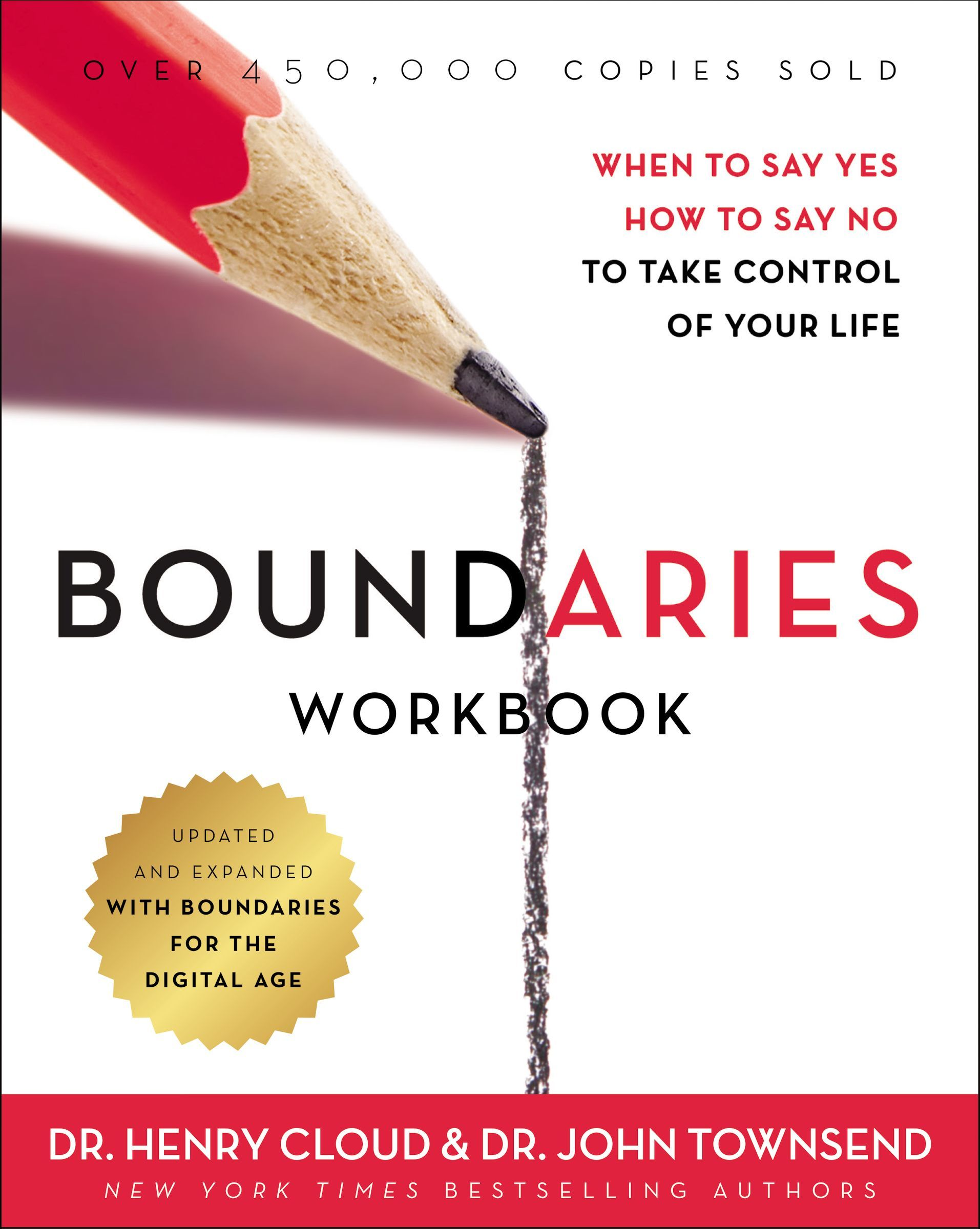 Boundaries Workbook: When to Say Yes, How to Say No to Take Control of Your Life