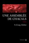 Une assemblée de chacals by S. Craig Zahler