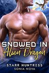 Snowed In With The Alien Dragon (Snowed In With..., #2)
