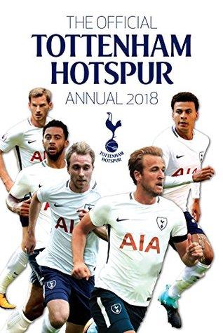 The Official Tottenham Hotspur Annual 2018 (Annuals 2018)