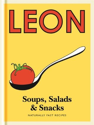 Little Leon Soups Salads Snacks Fast Lunches Simple And