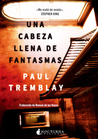 Una cabeza llena de fantasmas by Paul Tremblay