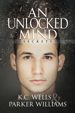 Release Day Review:  An Unlocked Mind (Secrets #2) by K.C. Wells and Parker Williams