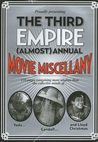 The Third Empire (almost) Annual Movie Miscellany