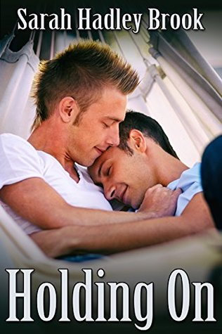 Author Request Release Day Review: Holding On by Sarah Hadley Brook