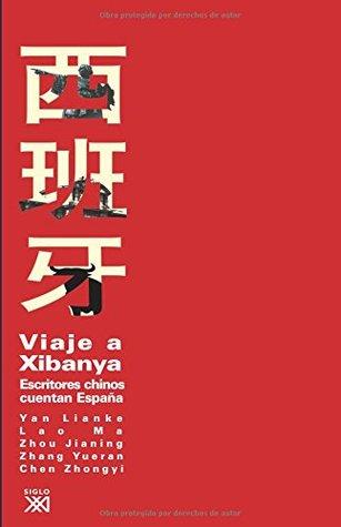 Viaje a Xibanya: Escritores chinos cuentan España