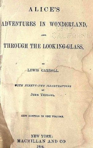 Alice's Adventures in Wonderland and Through the Looking-Glass - 1894 -