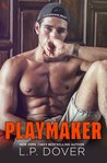 Playmaker by L.P. Dover