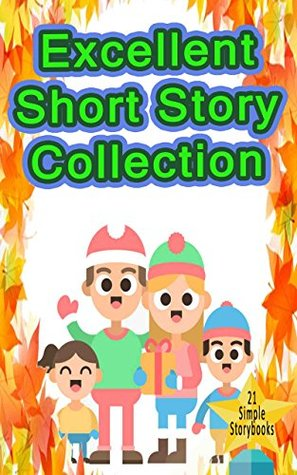 Excellent Short Story Collection: 21 Captivating short stories that will have you on the edge of your seat