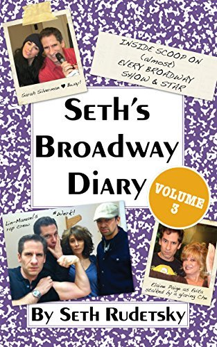 Seth's Broadway Diary, Volume 3: Part 2