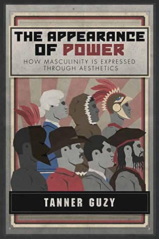 Image result for the appearance of power, how masculinity
