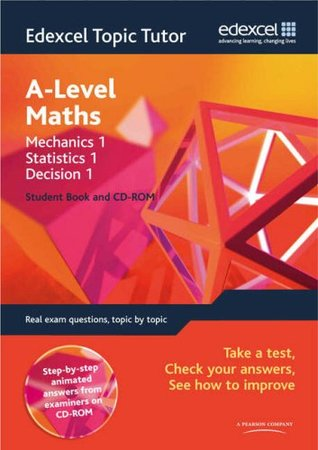 Edexcel Topic Tutor: Mechanics 1, Statistics 1 & Decision 1 Student Book & CD-ROM: Mechanics 1, Statistics 1 and Decision 1