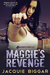 Maggie's Revenge by Jacquie Biggar