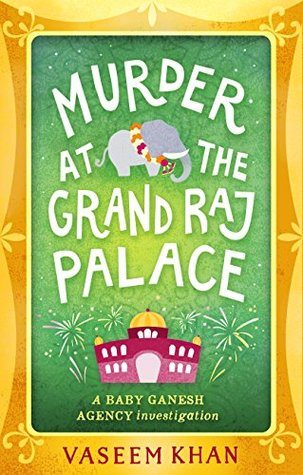 Murder at the Grand Raj Palace (Baby Ganesh Agency Investigation #4)