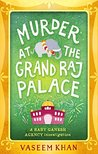 Murder at the Grand Raj Palace (Baby Ganesh Agency Investigation, #4)