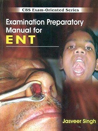 CBS Exam-Oriented Series: Examination Preparatory Manual for ENT